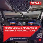 Inscrições abertas - Tecnologia e Aplicações - Sistemas Aeronáuticos